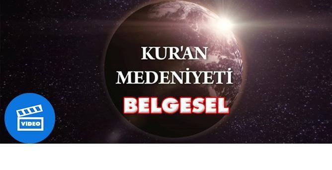 Kur'an Medeniyeti Sempozyumu Belgeseli