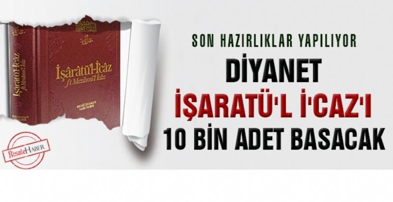 Diyanet İşleri Başkanlığı'nın bastırdığı İşarat'ül-İ'caz kitabının yeni baskısı 10 bin adet olacak