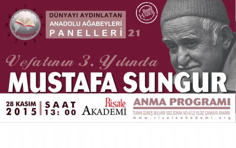 Vefatının 3. yılında Mustafa Sungur Ağabey anılacak