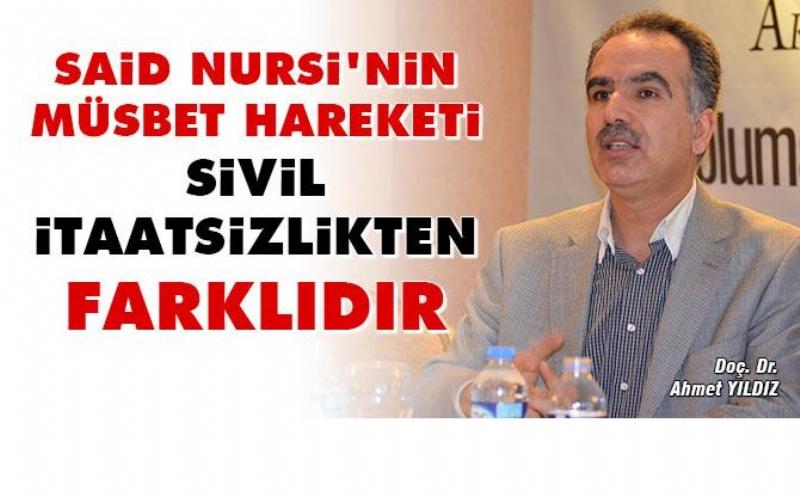 Said Nursi'nin müsbet hareketi sivil itaatsizlikten farklıdır