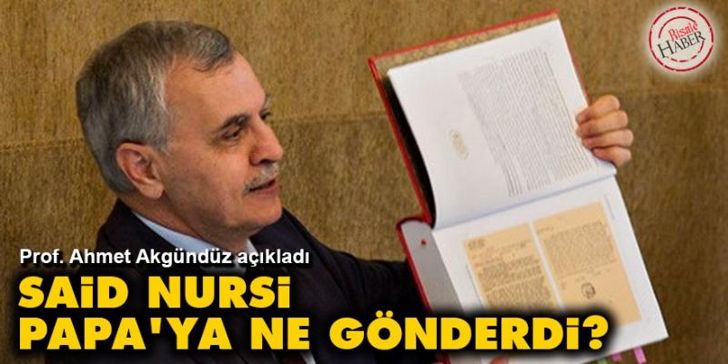 Said Nursi Papa'ya ne gönderdi? Vatikan'a hangi mesajları verdi?