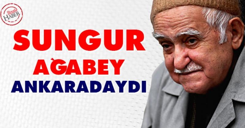 Sungur Ağabey Ankara'daydı