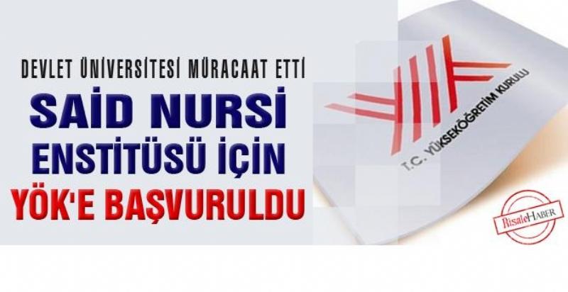 Said Nursi Enstitüsü için YÖK'e başvuruldu