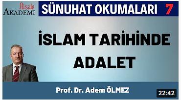 İslam ve Adalet -Prof. Dr. Adem ÖLMEZ Sünuhat Okumaları-7