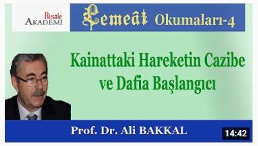 Kainattaki Hareketin Cazibe ve Dafia Başlangıcı - Prof. Dr. Ali BAKKAL