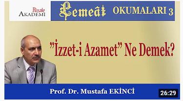 İzzet-i Azamet Ne Demek? - Prof. Dr. Mustafa EKİNCİ