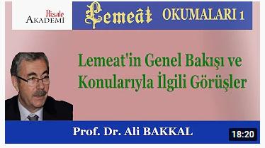 Lemeat'in Genel Bakışı ve Konularıyla İlgili Görüşler - Prof. Dr. Ali Bakkal