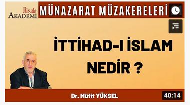 İttihad-ı İslam | Dr. Müfit YÜKSEL Münazarat Müzakereleri-21